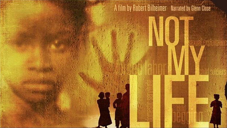 NOT MY LIFE – A DOCUMENTARY ON MODERN-DAY SLAVERY