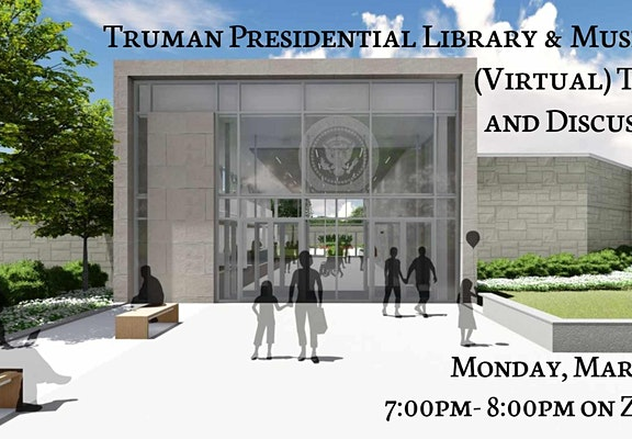 Truman Presidential Library & Museum (Virtual) Tour and Discussion
